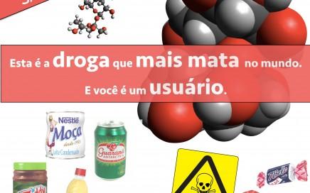 Sacarose é tóxica. Diga não a esta droga.