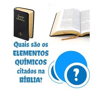 TRÍVIA: quais elementos são citados na BÍBLIA?